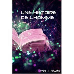 UNE HISTOIRE DE L'HOMME