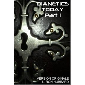DIANETICS TODAY PART 1