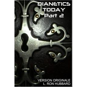 DIANETICS TODAY PART 2